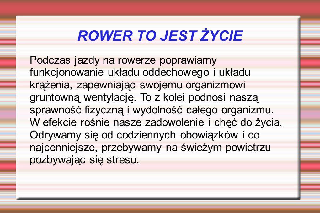 ROWER TO JEST ŻYCIE