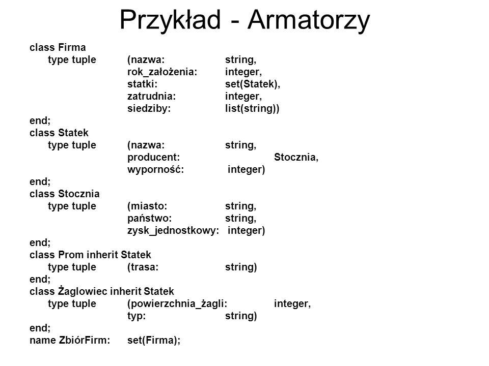 Przykład - Armatorzy class Firma type tuple (nazwa: string,