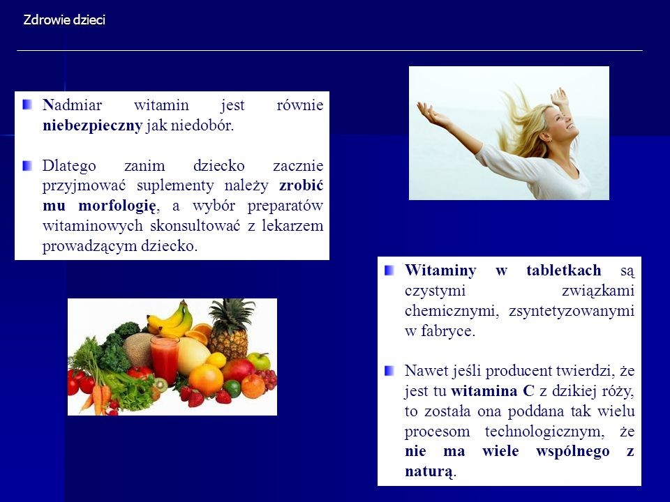 Nadmiar witamin jest równie niebezpieczny jak niedobór.