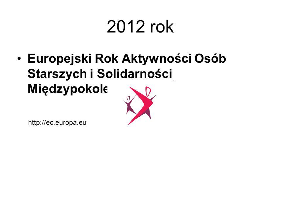 2012 rok Europejski Rok Aktywności Osób Starszych i Solidarności Międzypokoleniowej.