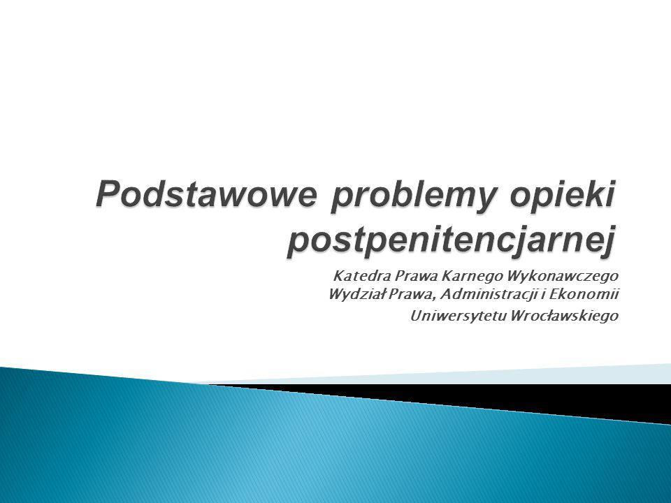 Podstawowe problemy opieki postpenitencjarnej