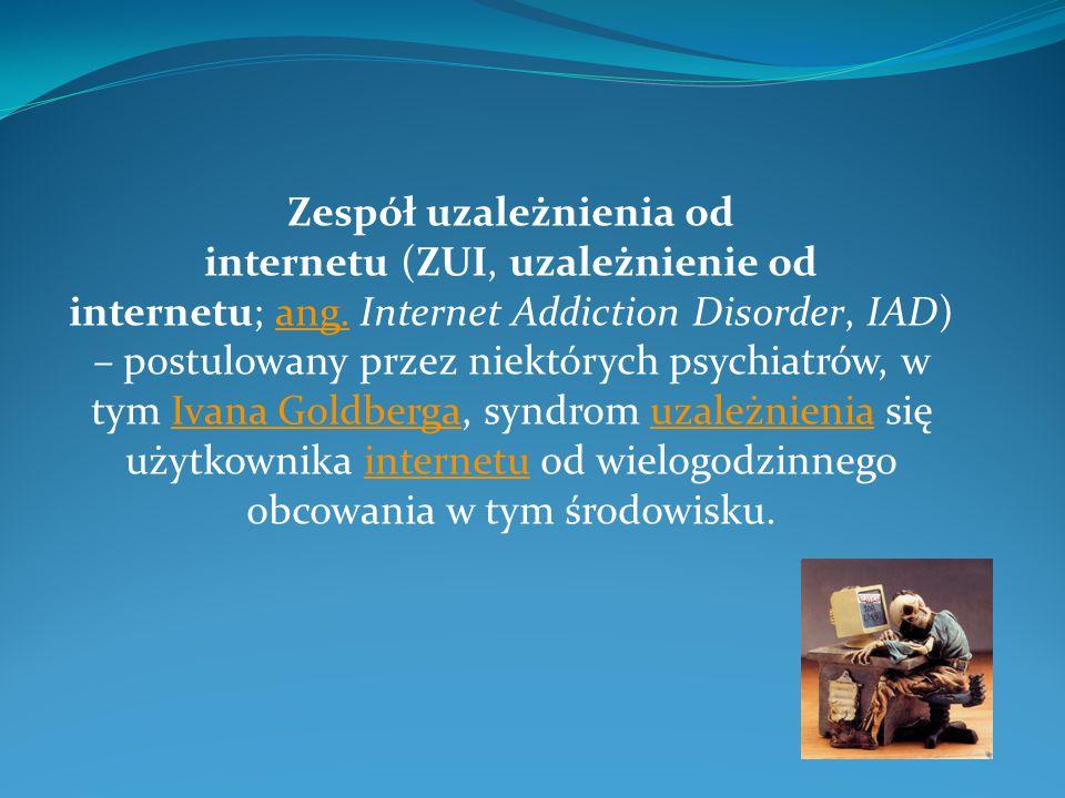 Zespół uzależnienia od internetu (ZUI, uzależnienie od internetu; ang