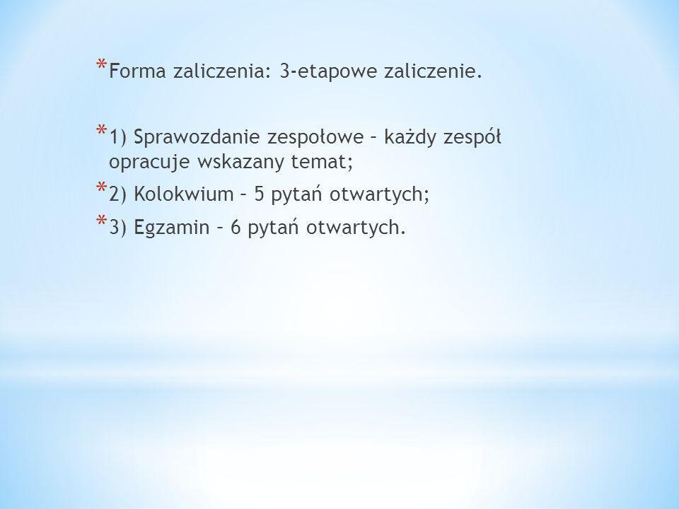 Forma zaliczenia: 3-etapowe zaliczenie.