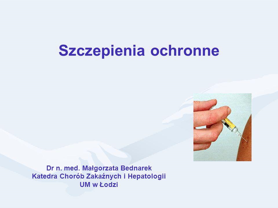 Dr n. med. Małgorzata Bednarek Katedra Chorób Zakaźnych i Hepatologii