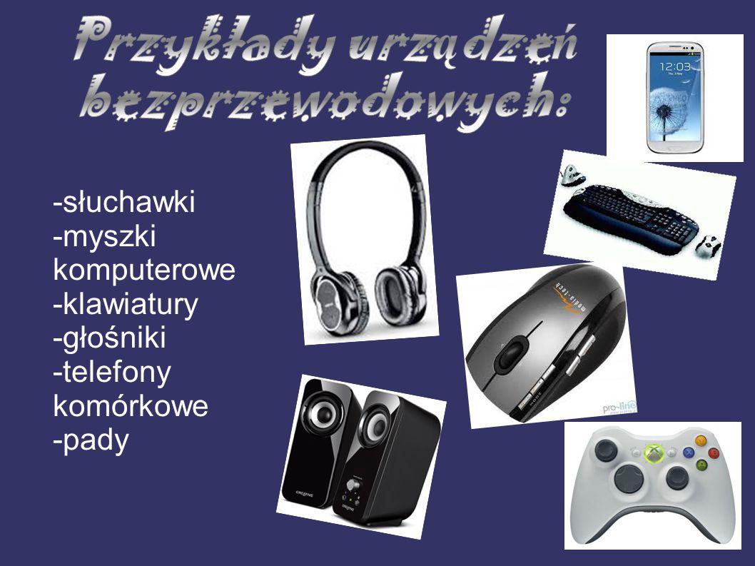 Przykłady urządzeń bezprzewodowych: