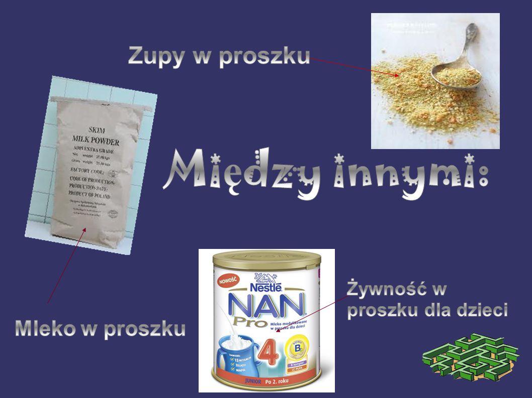 Między innymi: Zupy w proszku Mleko w proszku