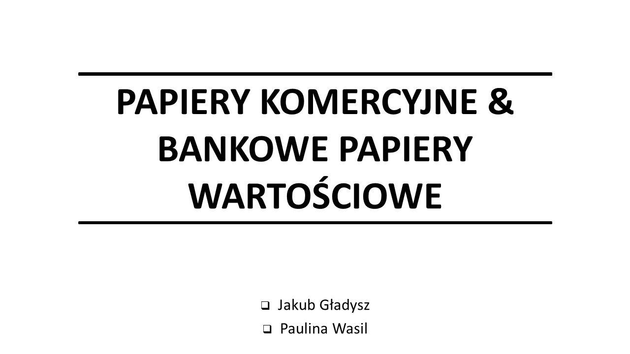 PAPIERY KOMERCYJNE & BANKOWE PAPIERY WARTOŚCIOWE