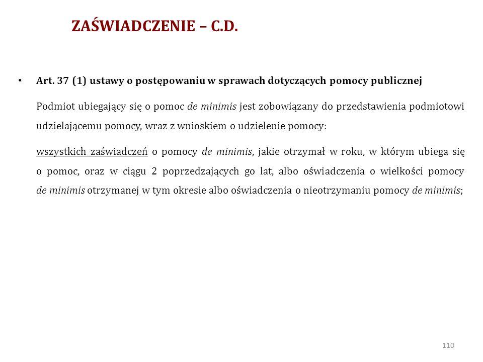 ZAŚWIADCZENIE – C.D. Art. 37 (1) ustawy o postępowaniu w sprawach dotyczących pomocy publicznej.