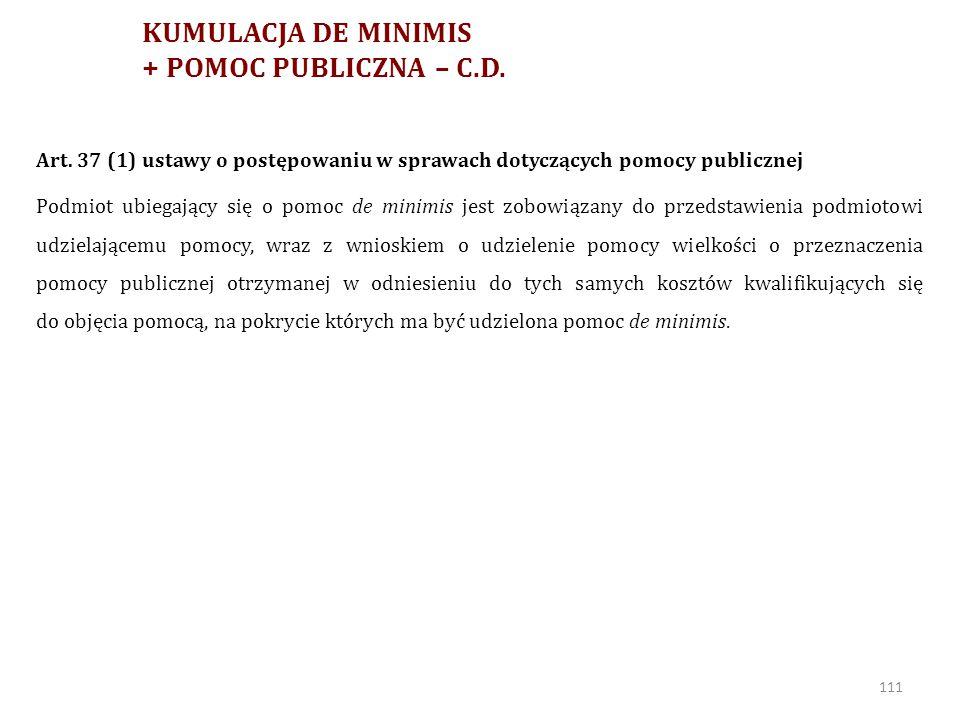 KUMULACJA DE MINIMIS + POMOC PUBLICZNA – C.D.