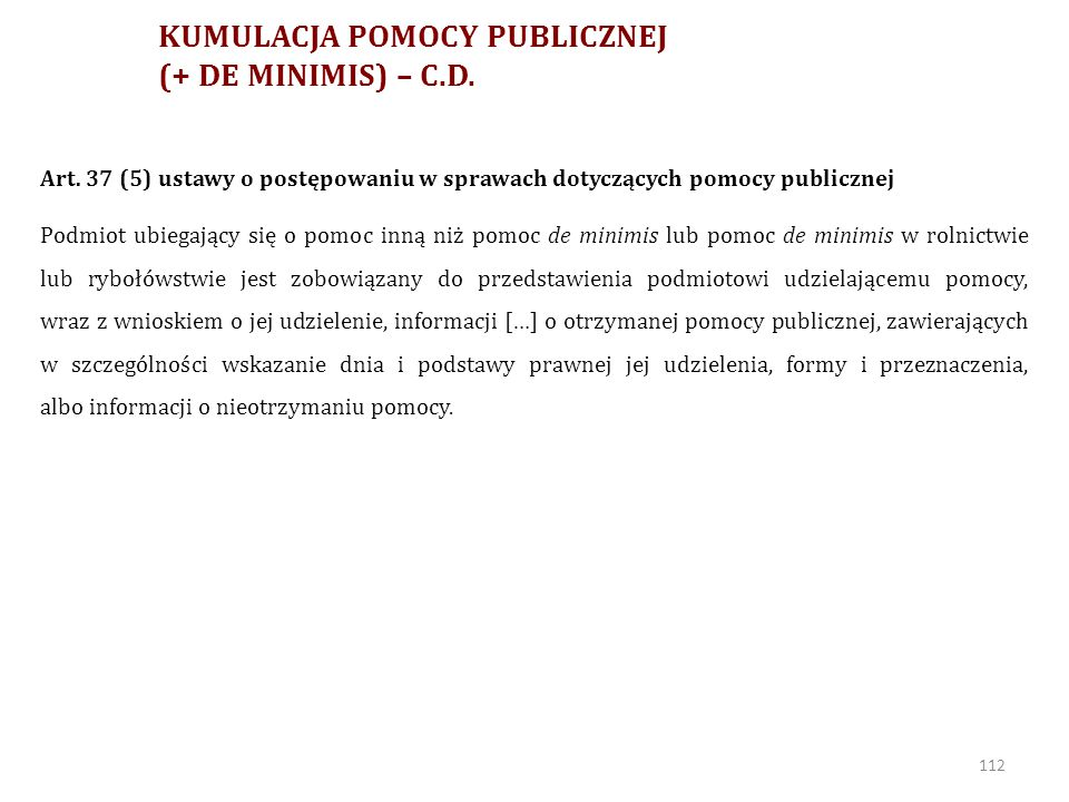 KUMULACJA POMOCY PUBLICZNEJ (+ DE MINIMIS) – C.D.