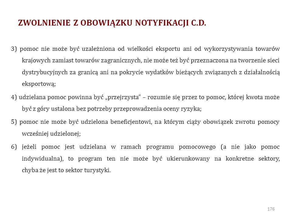 ZWOLNIENIE Z OBOWIĄZKU NOTYFIKACJI C.D.