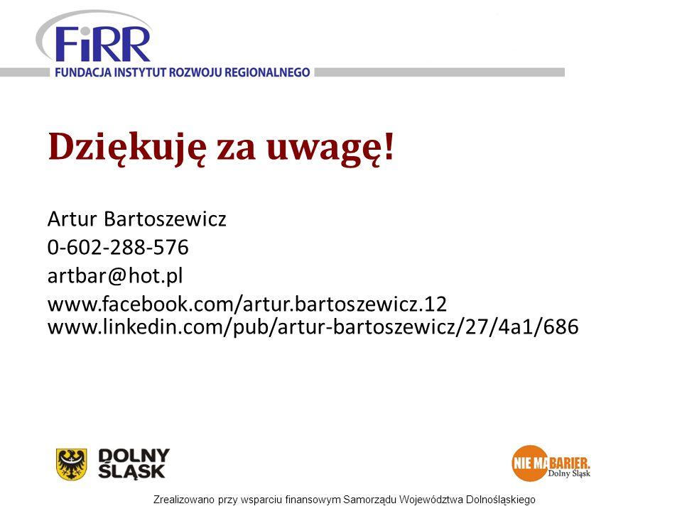 Dziękuję za uwagę! Artur Bartoszewicz 0-602-288-576 artbar@hot.pl