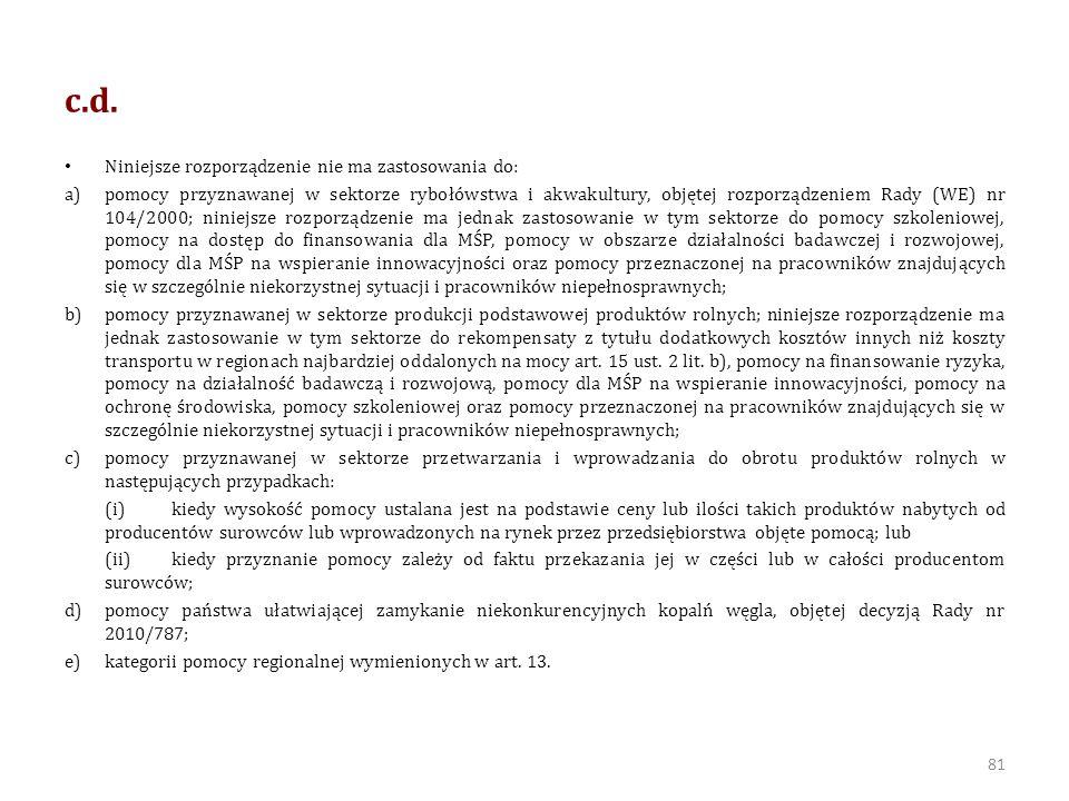 c.d. Niniejsze rozporządzenie nie ma zastosowania do: