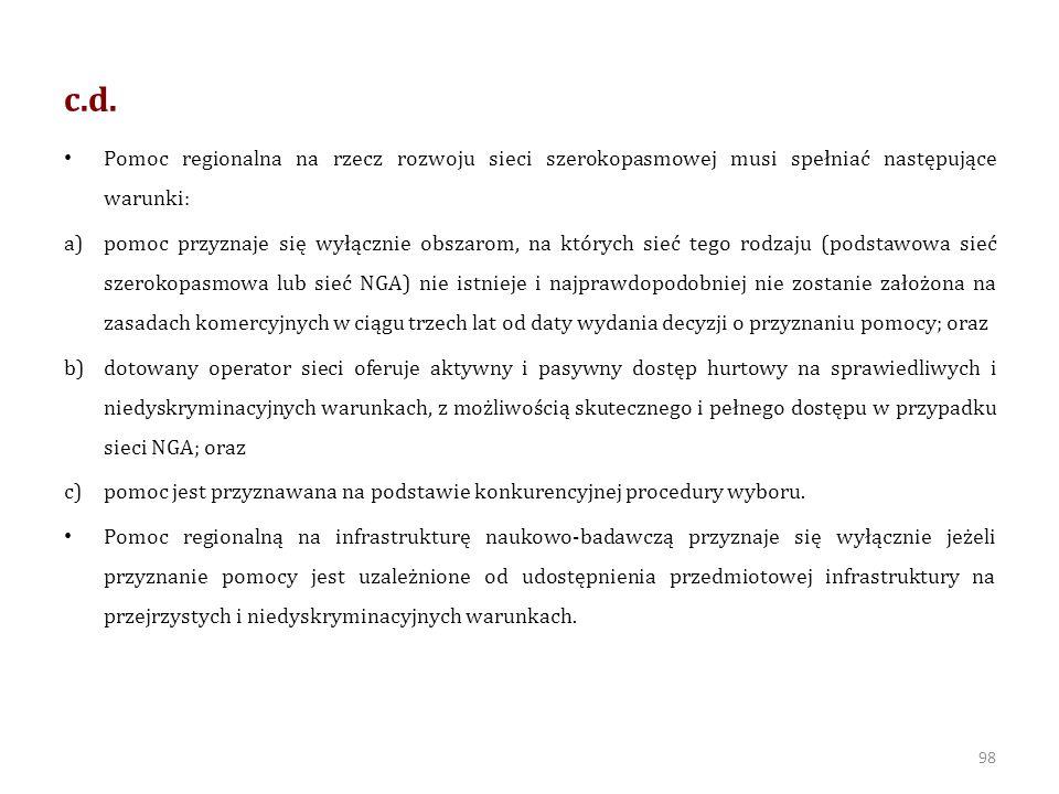 c.d. Pomoc regionalna na rzecz rozwoju sieci szerokopasmowej musi spełniać następujące warunki: