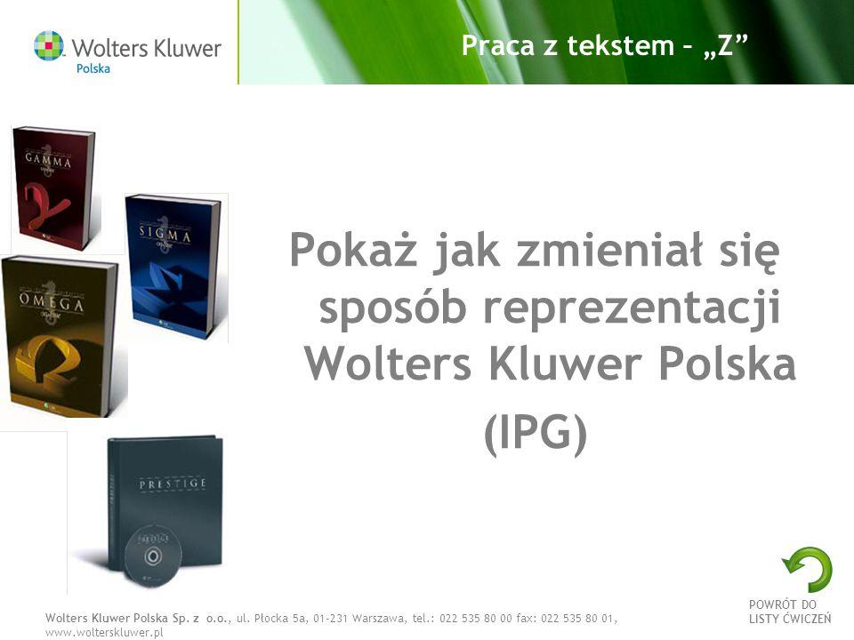 Pokaż jak zmieniał się sposób reprezentacji Wolters Kluwer Polska