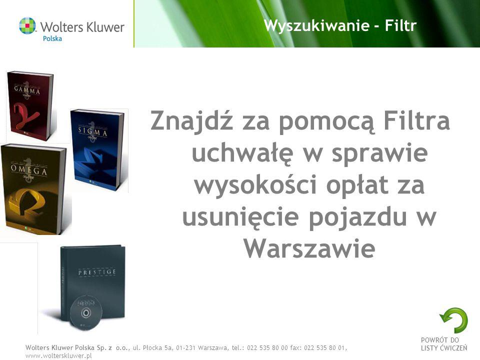 Wyszukiwanie - Filtr Znajdź za pomocą Filtra uchwałę w sprawie wysokości opłat za usunięcie pojazdu w Warszawie.