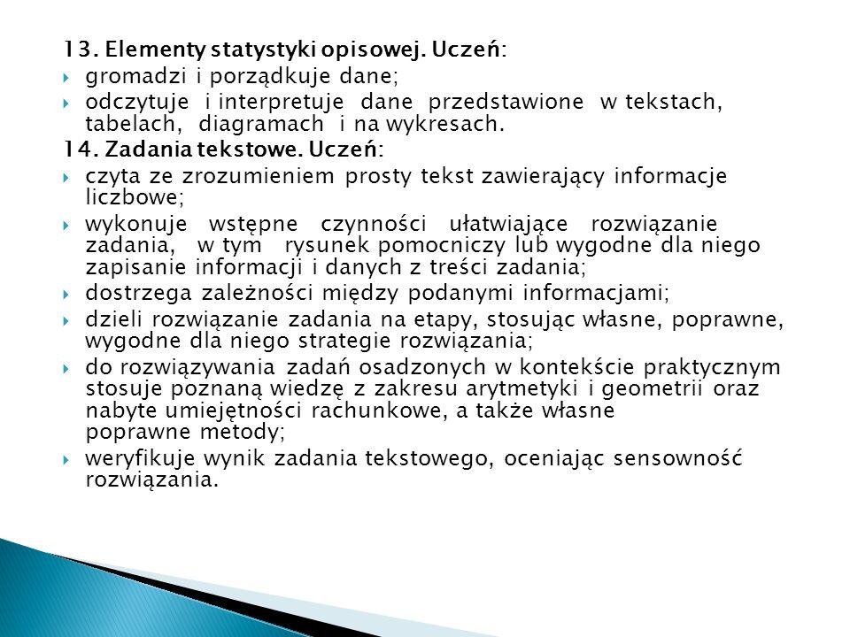 13. Elementy statystyki opisowej. Uczeń: