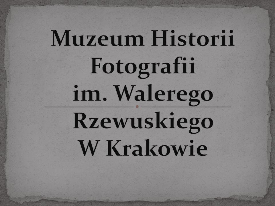 Muzeum Historii Fotografii im. Walerego Rzewuskiego