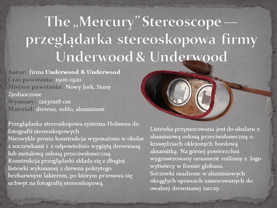 "The ""Mercury Stereoscope — przeglądarka stereoskopowa firmy Underwood & Underwood"