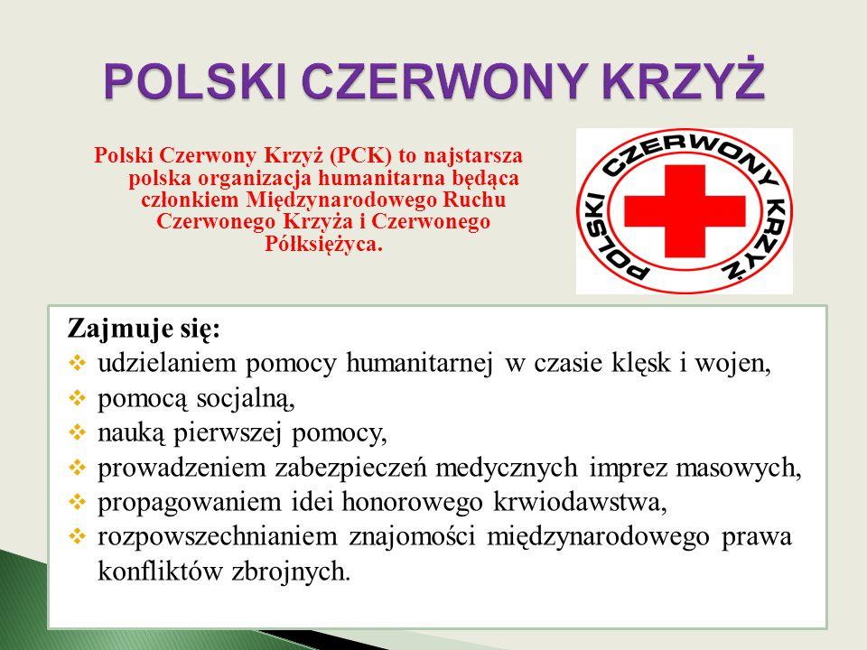POLSKI CZERWONY KRZYŻ Zajmuje się: