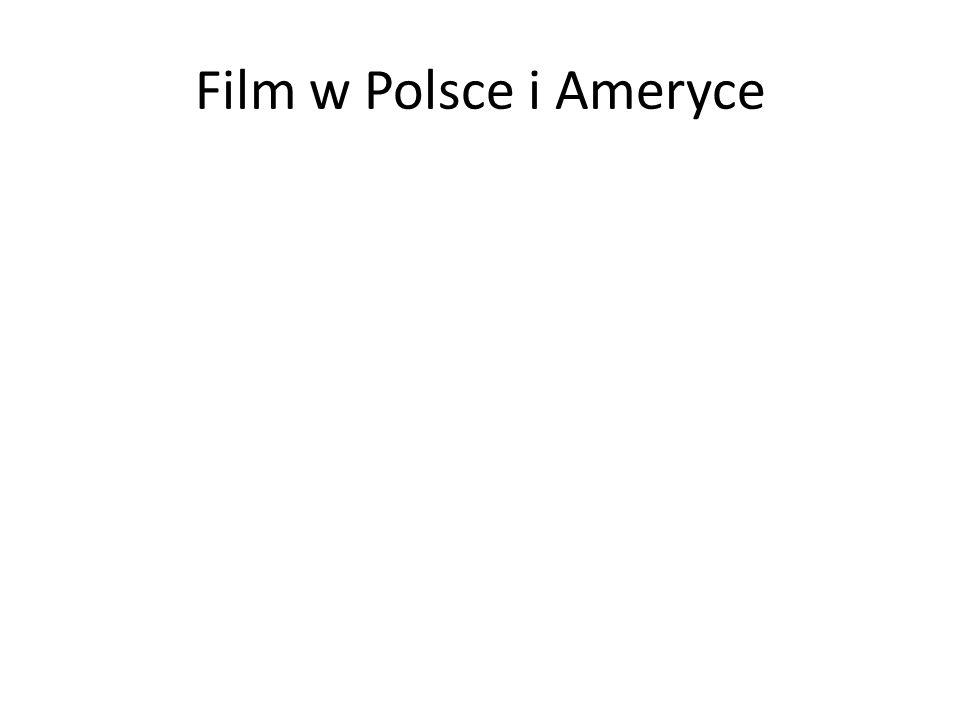 Film w Polsce i Ameryce