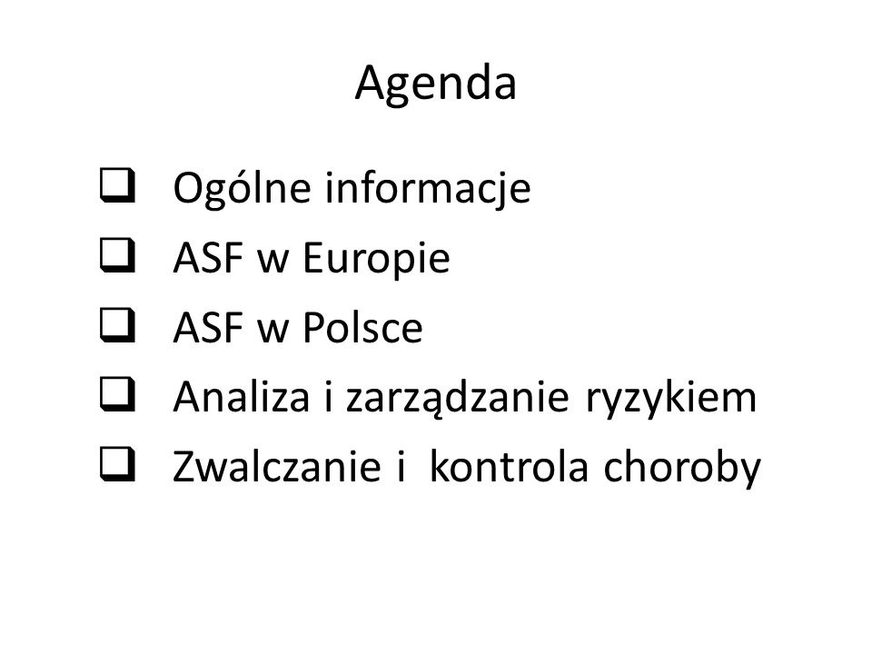 Agenda Ogólne informacje ASF w Europie ASF w Polsce