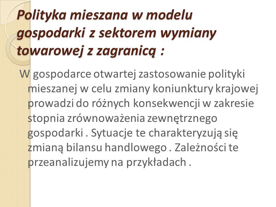 Polityka mieszana w modelu gospodarki z sektorem wymiany towarowej z zagranicą :