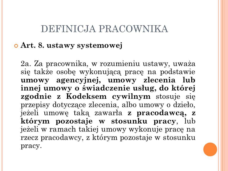 DEFINICJA PRACOWNIKA Art. 8. ustawy systemowej