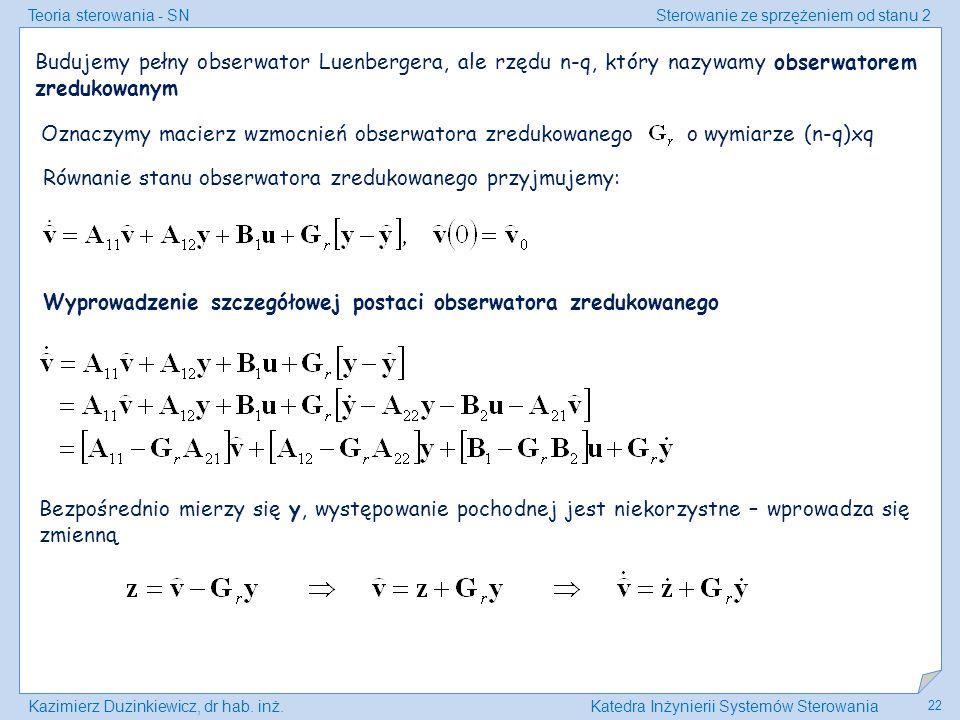 Budujemy pełny obserwator Luenbergera, ale rzędu n-q, który nazywamy obserwatorem zredukowanym