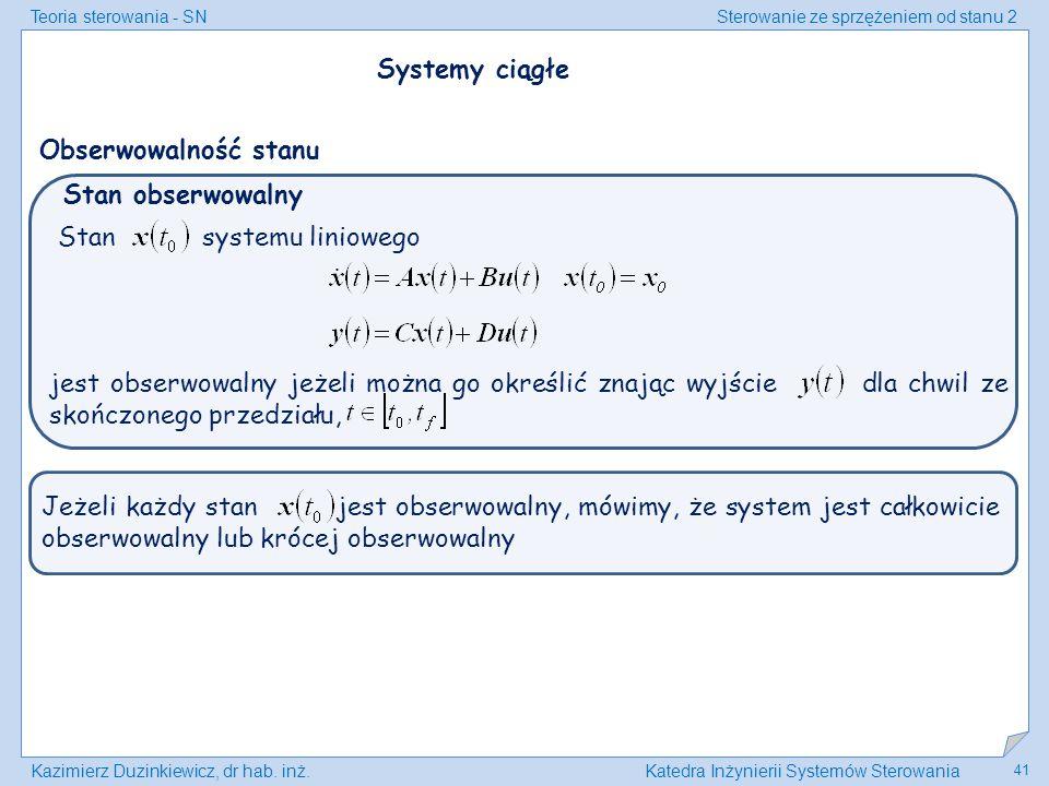 Systemy ciągłe Obserwowalność stanu. Stan obserwowalny. Stan systemu liniowego.