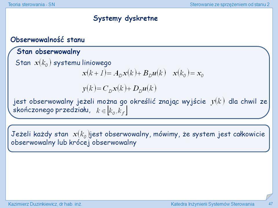 Systemy dyskretne Obserwowalność stanu. Stan obserwowalny. Stan systemu liniowego.