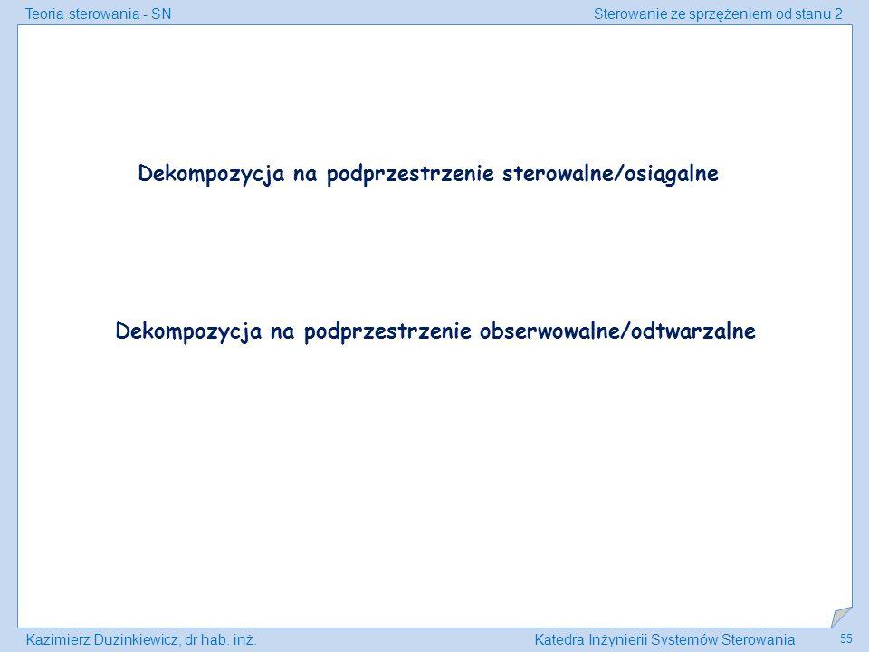 Dekompozycja na podprzestrzenie sterowalne/osiągalne