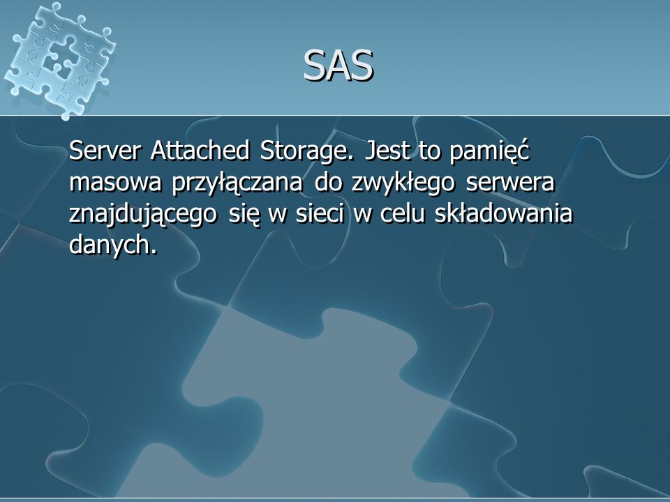 SAS Server Attached Storage.