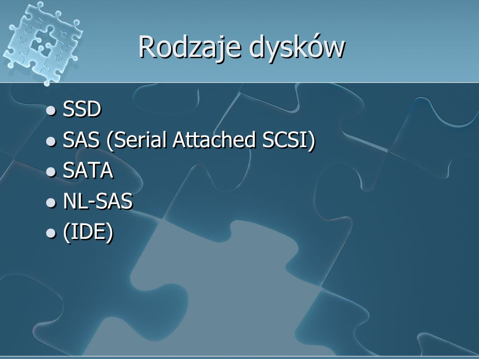 Rodzaje dysków SSD SAS (Serial Attached SCSI) SATA NL-SAS (IDE)