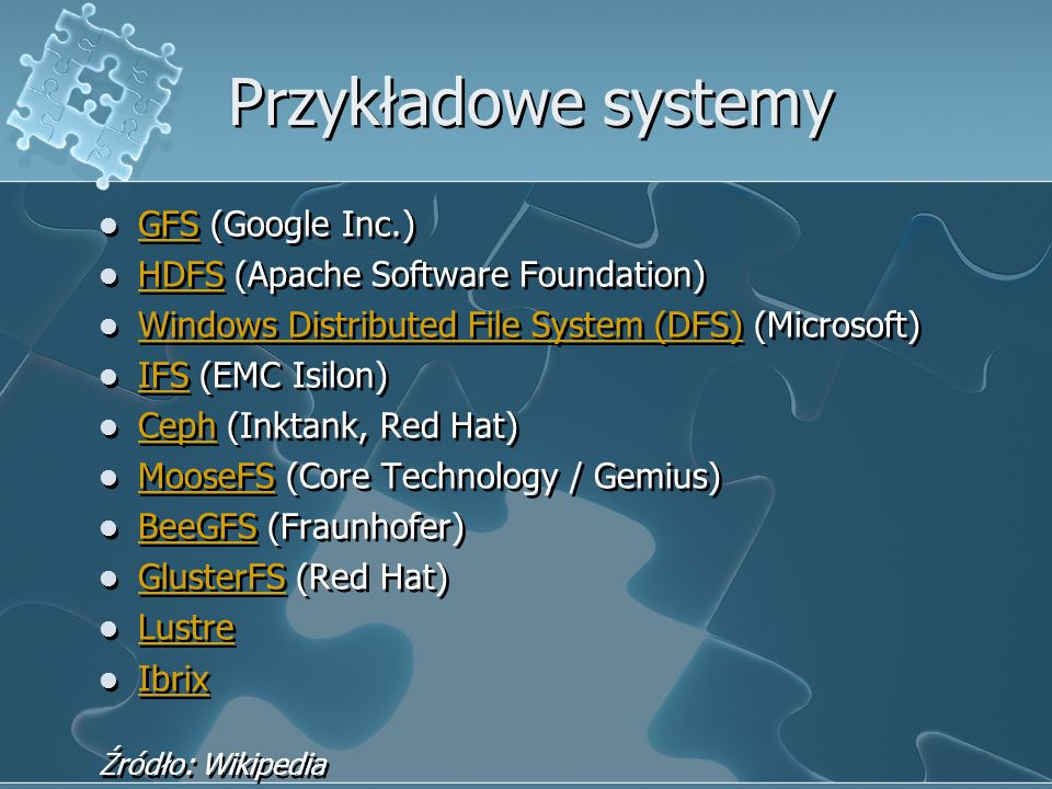 Przykładowe systemy GFS (Google Inc.)
