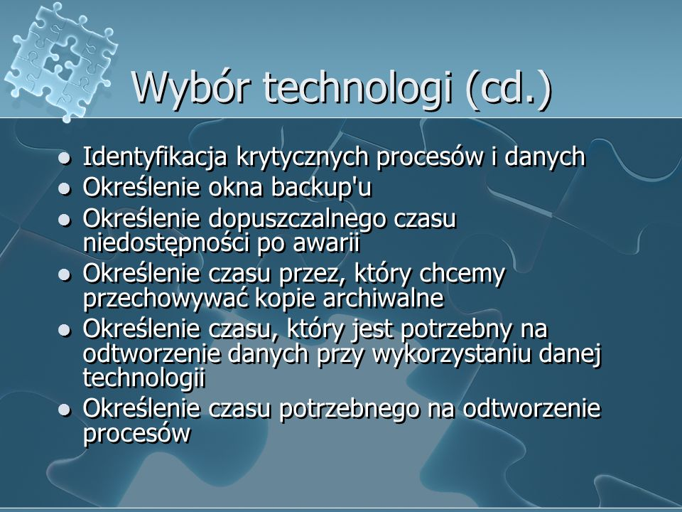 Wybór technologi (cd.) Identyfikacja krytycznych procesów i danych