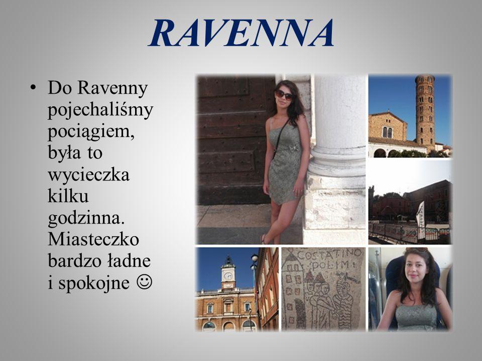 RAVENNA Do Ravenny pojechaliśmy pociągiem, była to wycieczka kilku godzinna.