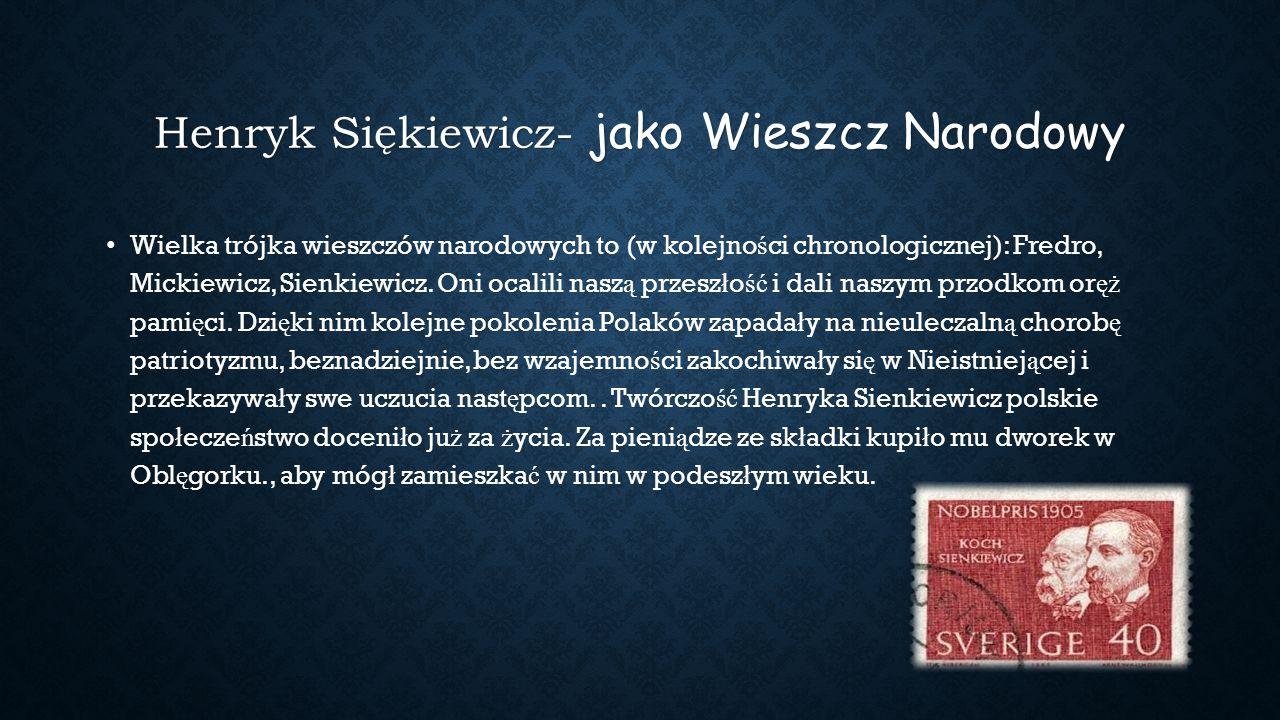 Henryk Siękiewicz- jako Wieszcz Narodowy