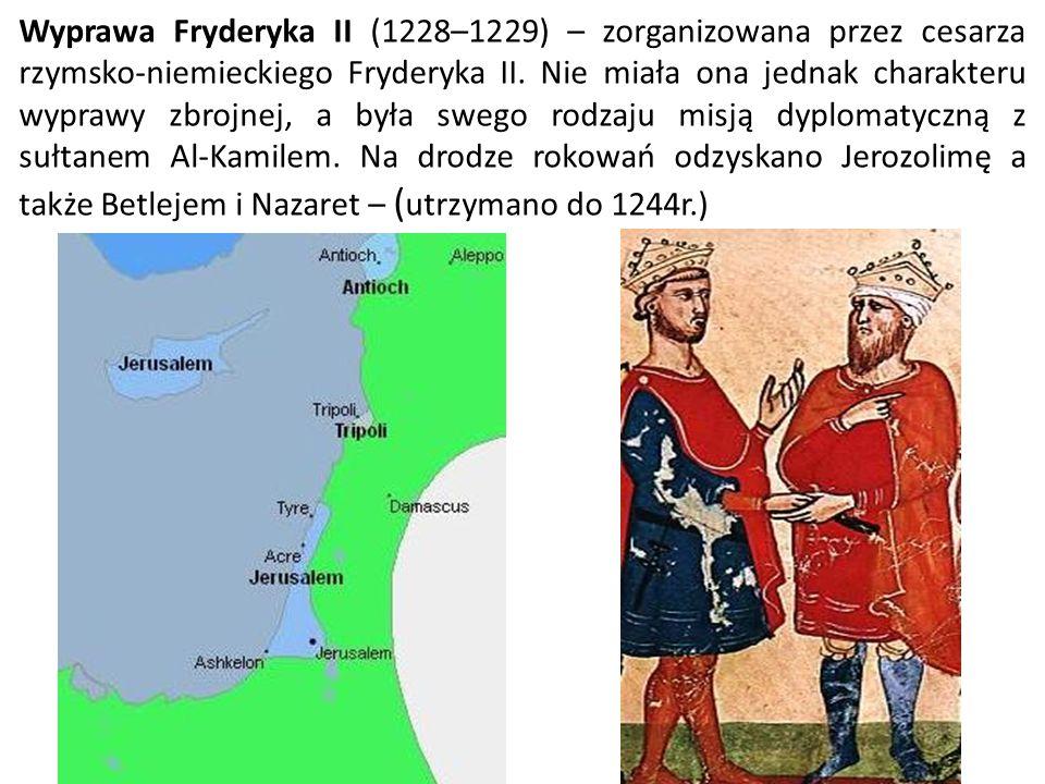 Wyprawa Fryderyka II (1228–1229) – zorganizowana przez cesarza rzymsko-niemieckiego Fryderyka II.