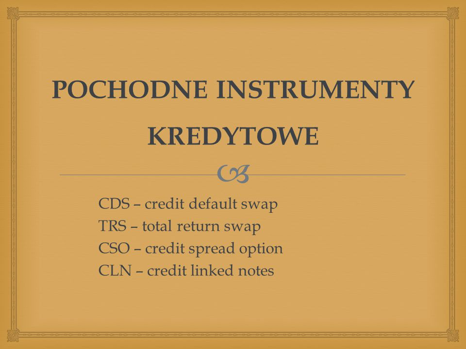 POCHODNE INSTRUMENTY KREDYTOWE