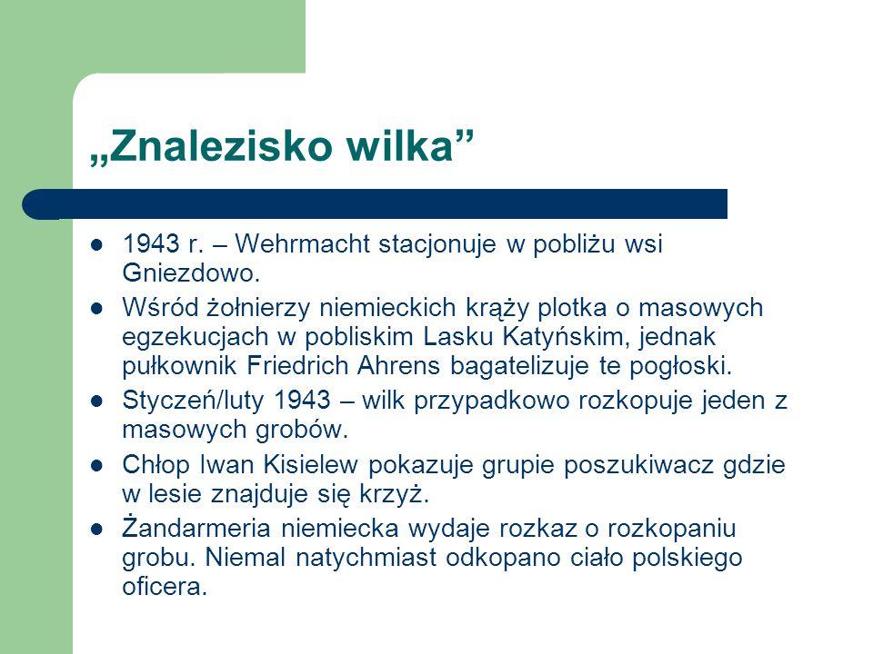 """""""Znalezisko wilka 1943 r. – Wehrmacht stacjonuje w pobliżu wsi Gniezdowo."""
