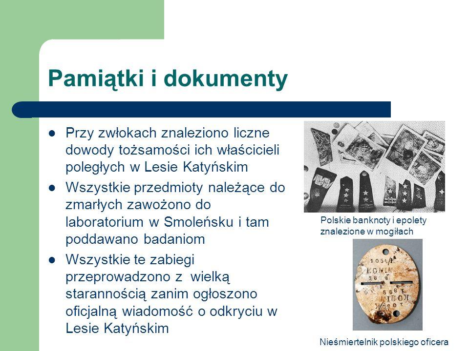 Pamiątki i dokumenty Przy zwłokach znaleziono liczne dowody tożsamości ich właścicieli poległych w Lesie Katyńskim.