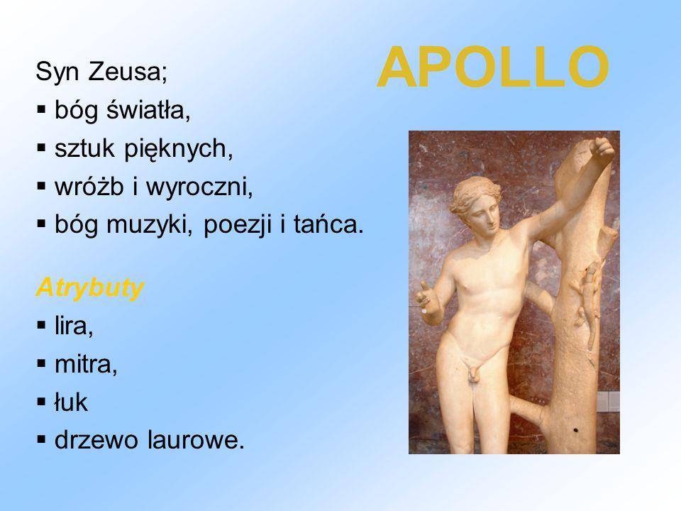 APOLLO Syn Zeusa; bóg światła, sztuk pięknych, wróżb i wyroczni,