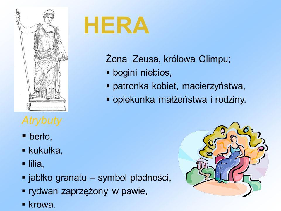 HERA Atrybuty berło, Żona Zeusa, królowa Olimpu; bogini niebios,