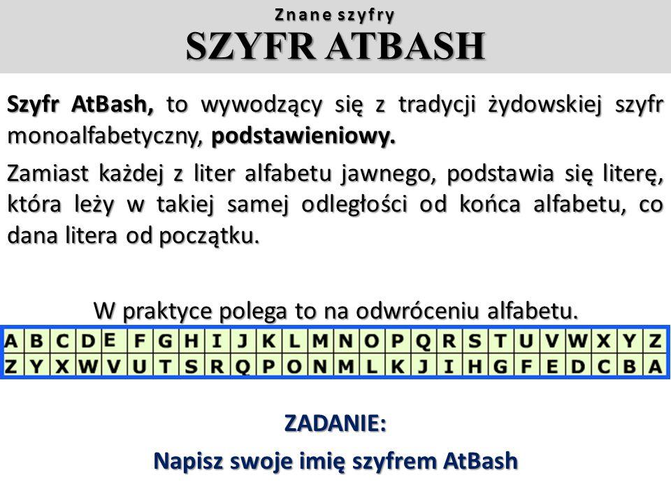 Znane szyfry SZYFR ATBASH