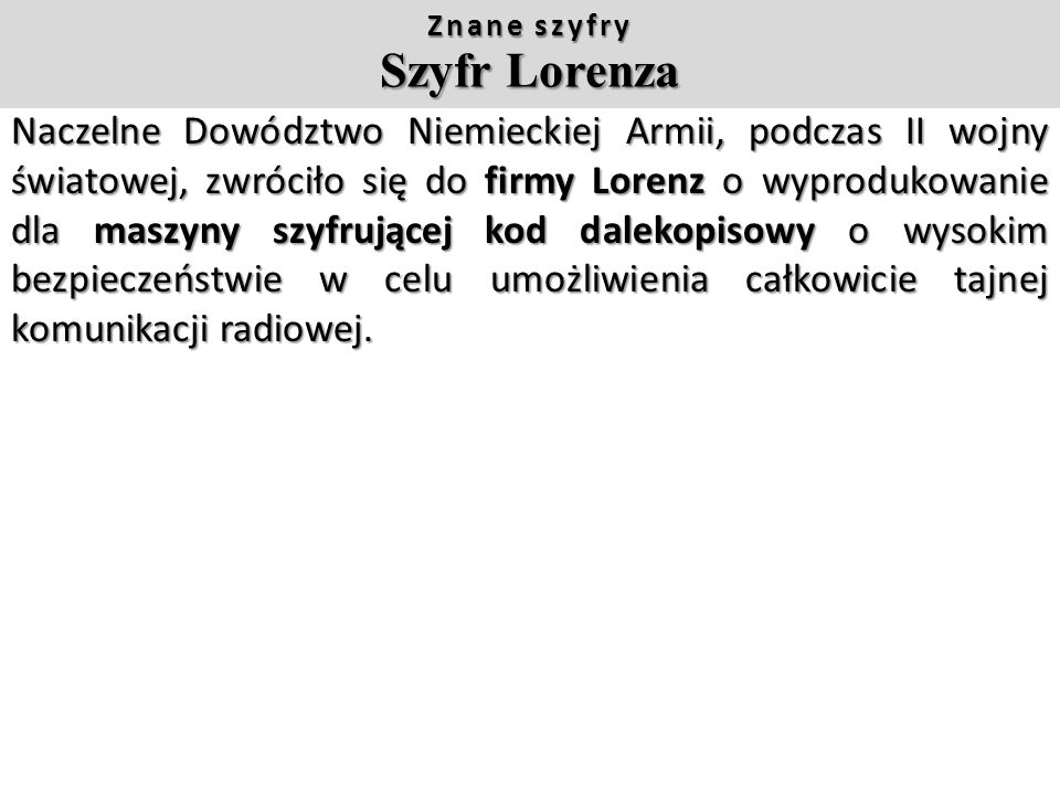Znane szyfry Szyfr Lorenza