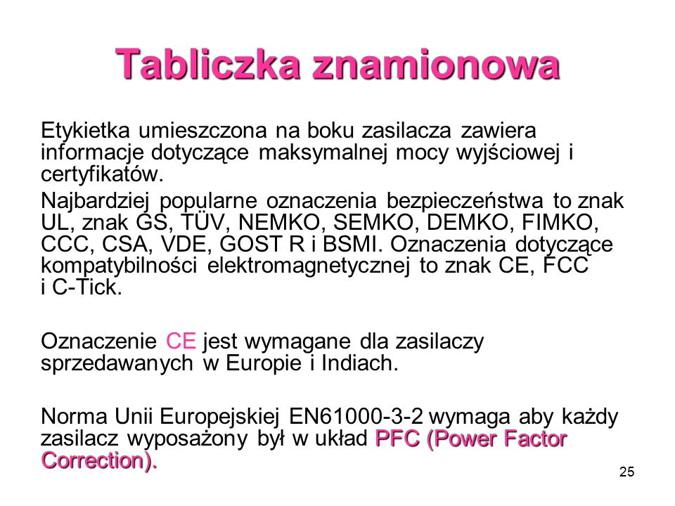 Tabliczka znamionowa Etykietka umieszczona na boku zasilacza zawiera informacje dotyczące maksymalnej mocy wyjściowej i certyfikatów.