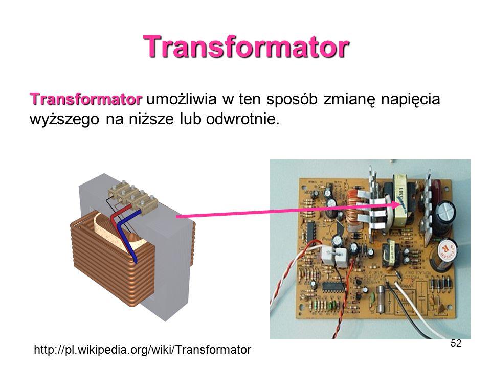 Transformator Transformator umożliwia w ten sposób zmianę napięcia wyższego na niższe lub odwrotnie.