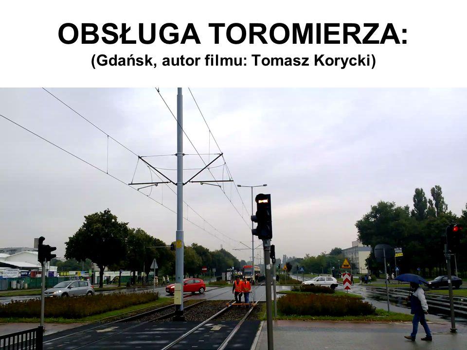 OBSŁUGA TOROMIERZA: (Gdańsk, autor filmu: Tomasz Korycki)