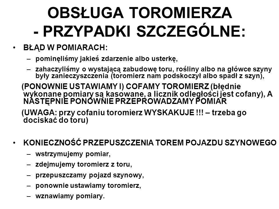 OBSŁUGA TOROMIERZA - PRZYPADKI SZCZEGÓLNE: